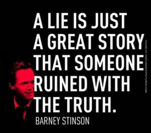 funny picture barney stinson quote about a lie