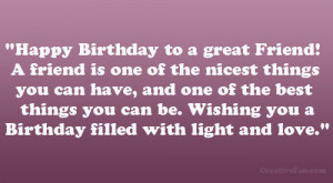 Happy Birthday to a great Friend! A friend is one of the nicest things ...