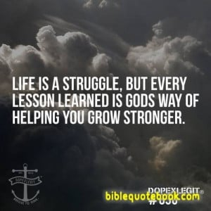 Life is a Struggle but every Struggle is a Lesson from GOD, Struggles ...