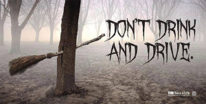 Funny Witch Don't Drink And Drive Advert | Witches broom sticking out ...