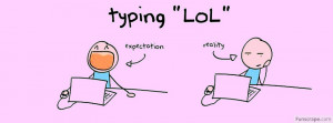 Typing LOL Profile Facebook Covers