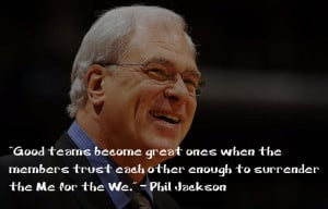 Good teams become great ones when the members trust each other enough ...
