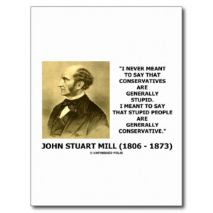 stupid_people_are_generally_conservative_quote_postcard ...