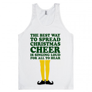 christmas-cheer-elf-quote-tank.american-apparel-unisex-tank.white ...