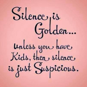 ... Funny mom quote that's correct. Parents, Quotes, Funny, Silence, So