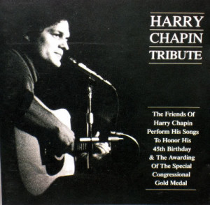 Harry Chapin for your stories and love of people