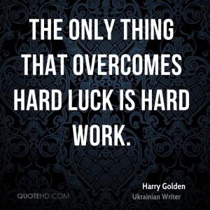 Harry Golden Work Quotes