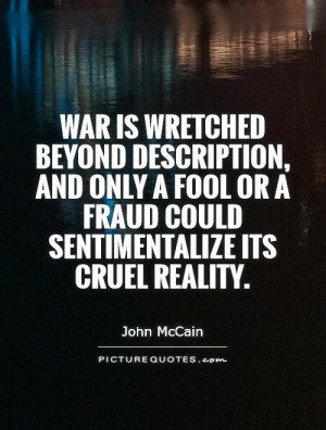 ... or a fraud could sentimentalize its cruel reality. Picture Quote #1