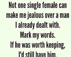 He wasnt worth keeping...ex boyfriend quotes More
