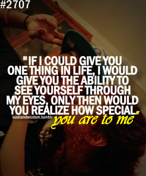 Your just that special to me