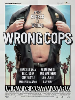 Wrong Cops (Quentin Dupieux, 2013)