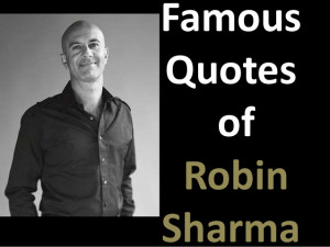 Famous quotes Robin Sharma