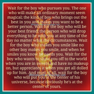 Wait For The Boy Who Pursues You.. | Love Quotes And SayingsLove ...