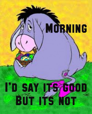 Eeyore Quotes Oh Bother They Are A Lot Of Fun And Do