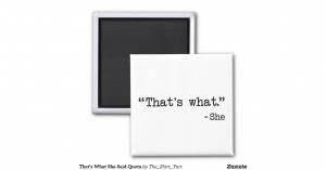 thats_what_she_said_quote_2_inch_square_magnet ...