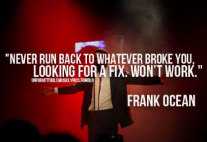 ... True, Frank Ocean Quotes, Quotes Words Thoughts, Quotes Joks, Living