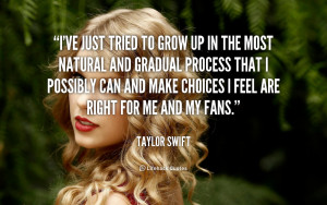 File Name : quote-Taylor-Swift-ive-just-tried-to-grow-up-in-167732.png ...