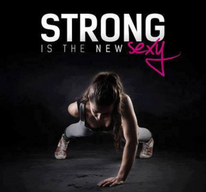 "Training Motivation: ""Strong is the new Sexy!"""