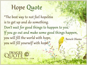 The best way to not feel hopeless – Hope Quote