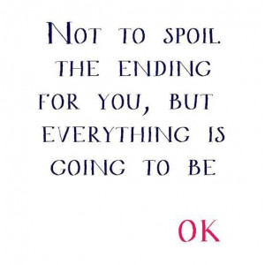 Everything's going to be ok