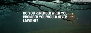 do you remember when you promised you would never leave me? , Pictures