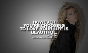 ... decisions: | 13 Of The Most Inspirational Things Ke$ha Has Ever Said
