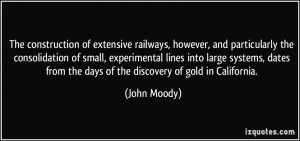 ... from the days of the discovery of gold in California. - John Moody