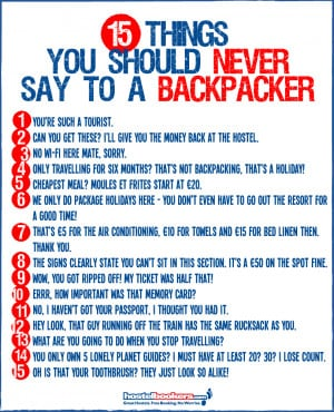 ... 15 things 810 15 Things You Should Never Say to a Backpacker