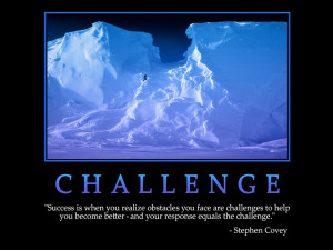 Challenge - Success Is When You Realize Obstacles You Face Are ...