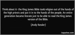 Think about it- the King James Bible took religion out of the hands of ...