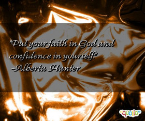 ... Put your faith in God and confidence in yourself.' as well as some of