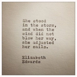 via elizabeth edwards inspirational quote made stand in the storm and ...