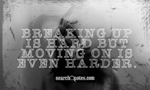 ... moving on is even harder 102 up 27 down unknown quotes break up quotes