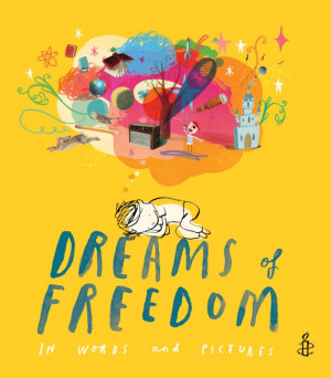 UK Section (authors, illustrators as named), Dreams of Freedom ...