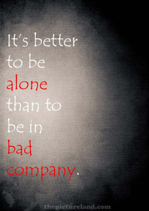 Quote Its Better To Be Alone With Picture