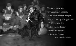Sergeant Gander the Newfoundland[ who | huh ]