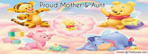 Proud Mother And Aunt Profile Facebook Covers