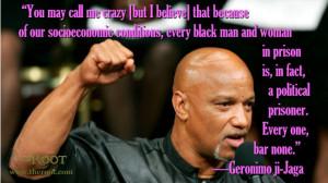 Quote of the Day: Geronimo ji-Jaga on Black Prisoners
