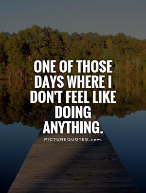 one of those days quotes