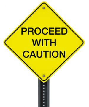 Proceed With Caution Quotes When we are looking for quotes