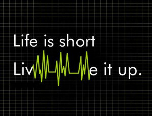 Live It Up Beautiful Quotes About Life