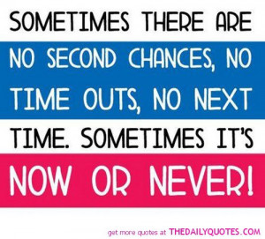 sometimes-no-second-chances-life-quotes-sayings-pictures.jpg