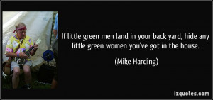 ... green women you ve got in the house mike harding 79350 The Yard Quotes