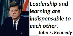 John Kennedy Quote About Learning Learder Quotes That Make