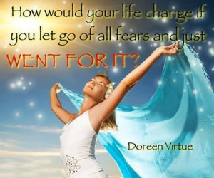 ... fears and go for it!! Doreen virtue quote #quote #doreenvirtue #angels
