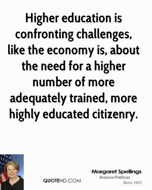 Higher education is confronting challenges, like the economy is, about ...