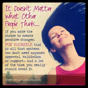 Why it Doesn't Matter What Other People Think