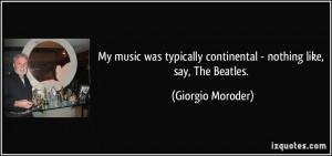 More Giorgio Moroder Quotes