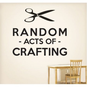 ... of crafting Wall Decal https://www.quotesaboutlife.com/Women/Quote-74