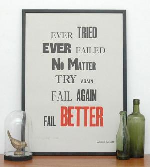 Ever tried, ever failed, no matter try again, fail again and fail ...